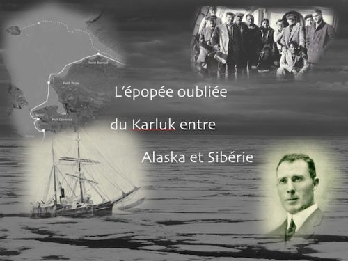 Conférence L'épopée oubliée du Karluk entre Alaska et Sibérie